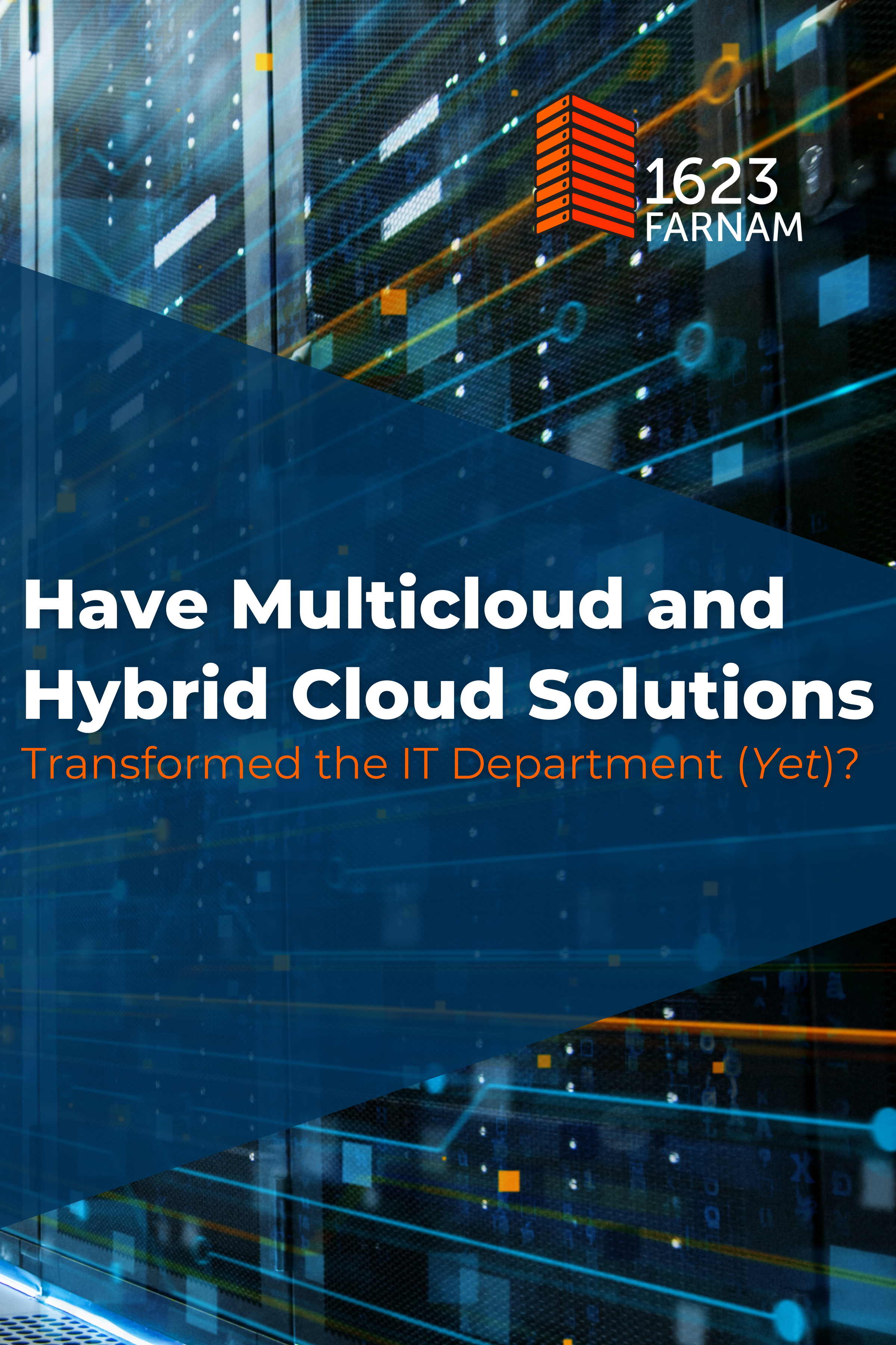 Have multicloud and hybrid cloud soutions transformed the IT department (yet)?